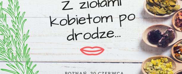 """Spotkanie """"Z ziołami kobietom po drodze…"""""""
